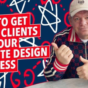 How To Get More Clients For Your Website Design Business