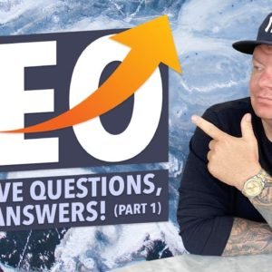 SEO: You Have Questions, I Have Answers! (Q&A)